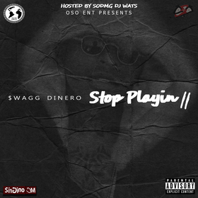 Stop Playin 2 Swagg Dinero front cover