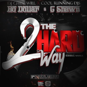 2 The Hard Way G. Shawn & Bo Dollar Hosted By Dj ChiWll BO DOLLAR  front cover