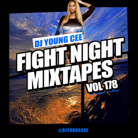 Dj Young Cee Fight Night Mixtapes Vol 178 Dj Young Cee front cover