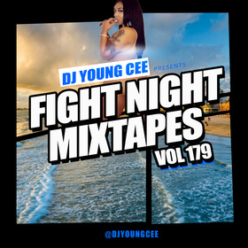 Dj Young Cee Fight Night Mixtapes Vol 179 Dj Young Cee front cover