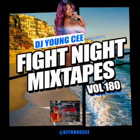 Dj Young Cee Fight Night Mixtapes Vol 180 Dj Young Cee front cover