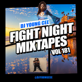 Dj Young Cee Fight Night Mixtapes Vol 181 Dj Young Cee front cover