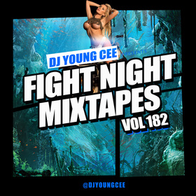 Dj Young Cee Fight Night Mixtapes Vol 182 Dj Young Cee front cover