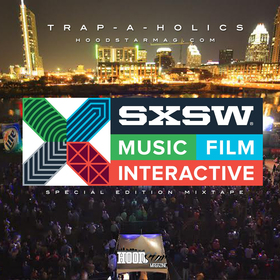 SXSW Special Edition: The Mixtape Trap-A-Holics front cover