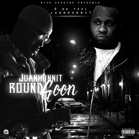 JuanHunnit Round Goon Q Da Fool front cover