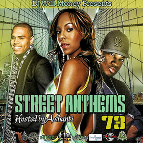 Street Anthems 73 Hosted Ashanti DJ Will Money front cover
