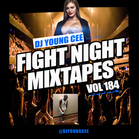 Dj Young Cee Fight Night Mixtapes Vol 184 Dj Young Cee front cover
