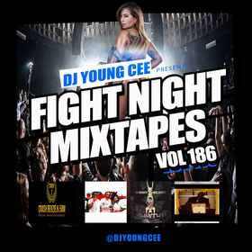 Dj Young Cee Fight Night Mixtapes Vol 186 Dj Young Cee front cover