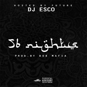 56 Nights (Hosted By Future) DJ Esco front cover