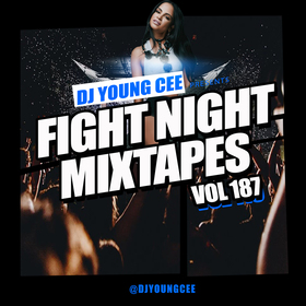 Dj Young Cee Fight Night Mixtapes Vol 187 Dj Young Cee front cover
