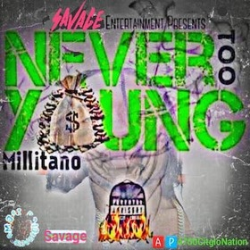 Millitano- NEVER TOO YOUNG Dj Young Cee front cover