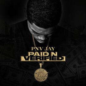 Paid N Verified PNV Jay front cover