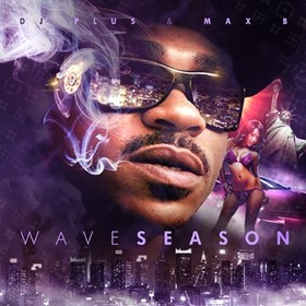 Wave Season Max B front cover