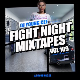 Dj Young Cee Fight Night Mixtapes Vol 189 Dj Young Cee front cover