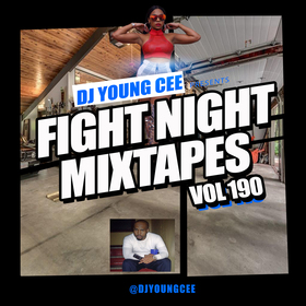 Dj Young Cee Fight Night Mixtapes Vol 190 Dj Young Cee front cover