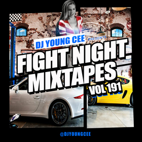 Dj Young Cee Fight Night Mixtapes Vol 191 Dj Young Cee front cover