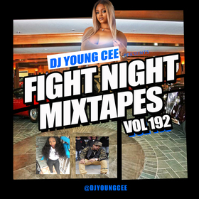 Dj Young Cee Fight Night Mixtapes Vol 192 Dj Young Cee front cover