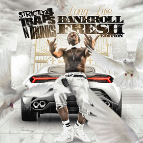 Strictly 4 The Traps N Trunks (Long Live Bankroll Fresh Edition Pt. 3) Bankroll Fresh front cover