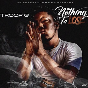 Troop G - Nothing To Lose MellDopeAF front cover