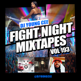 Dj Young Cee Fight Night Mixtapes Vol 193 Dj Young Cee front cover