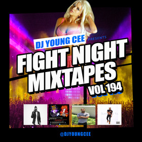 Dj Young Cee Fight Night Mixtapes Vol 194 Dj Young Cee front cover