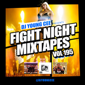 Dj Young Cee Fight Night Mixtapes Vol 195 Dj Young Cee front cover