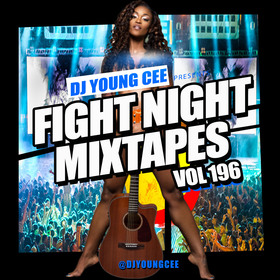 Dj Young Cee Fight Night Mixtapes Vol 196 Dj Young Cee front cover