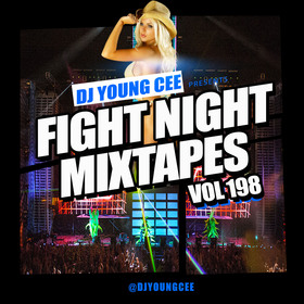 Dj Young Cee Fight Night Mixtapes Vol 198 Dj Young Cee front cover
