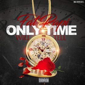 Only Time Will Tell Fat Papi front cover