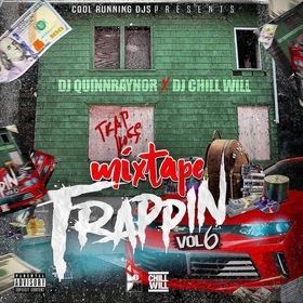 Mixtape Trappin Vol.6 Hosted By Dj Chill Will CHILL iGRIND WILL front cover