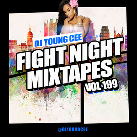 Dj Young Cee Fight Night Mixtapes Vol 199 Dj Young Cee front cover