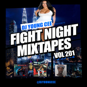 Dj Young Cee Fight Night Mixtapes Vol 201 Dj Young Cee front cover