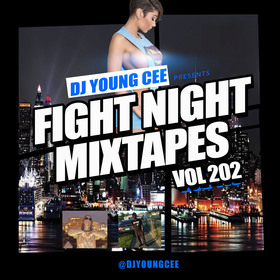 Dj Young Cee Fight Night Mixtapes Vol 202 Dj Young Cee front cover