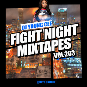 Dj Young Cee Fight Night Mixtapes Vol 203 Dj Young Cee front cover