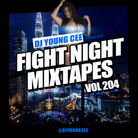 Dj Young Cee Fight Night Mixtapes Vol 204 Dj Young Cee front cover