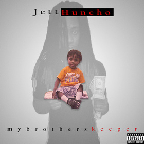My Brothers Keeper by Jett Huncho