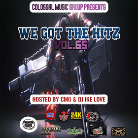 We Got The Hitz Vol.65 Presented By CMG Colossal Music Group front cover