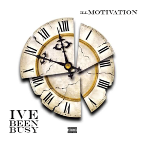 I've Been Busy ILLmotivation front cover