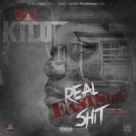 Real EastSide Shit Hosted By Dj Chill Will DSL KILO  front cover