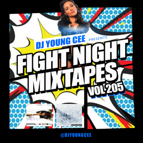 Dj Young Cee Fight Night Mixtapes Vol 205 Dj Young Cee front cover