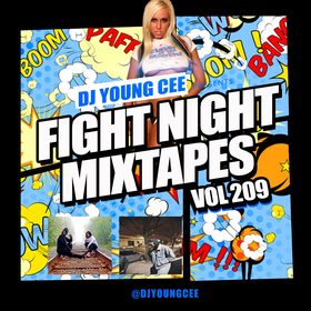 Dj Young Cee Fight Night Mixtapes Vol 209 Dj Young Cee front cover