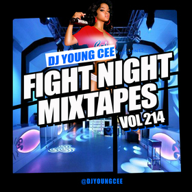 Dj Young Cee Fight Night Mixtapes Vol 214 Dj Young Cee front cover