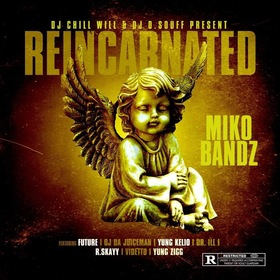Dj Chill Will & Dj D. Souff Presents Reincarted Mikobandz front cover