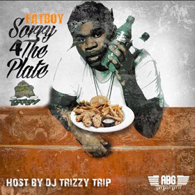 Fatboy x Sorry For The Plate DJ Trizzy Trip front cover