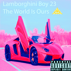 The World Is Ours Lamborghini Boy 23 front cover