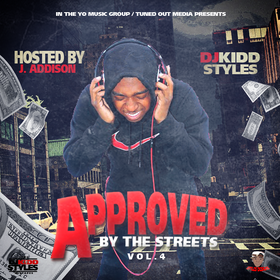 Approved By The Streets Vol. 4 DJ Kidd Styles front cover