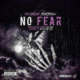 Hoodrixh Sideshow - No Fear Dj Hustle Man front cover