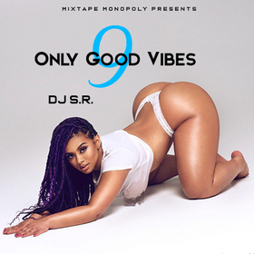 Only Good Vibes 9 DJ S.R. front cover