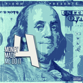 Money Made Me Do It Vol. 4 Fiend front cover
