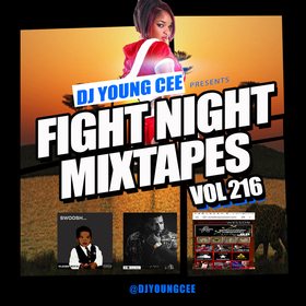 Dj Young Cee Fight Night Mixtapes Vol 216 Dj Young Cee front cover